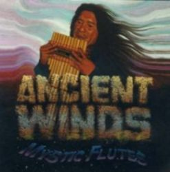 "Ancient winds ""Mystic Flutes"""